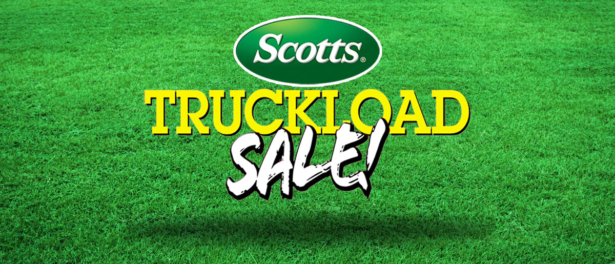 Scotts Truckload Sale, On Now!