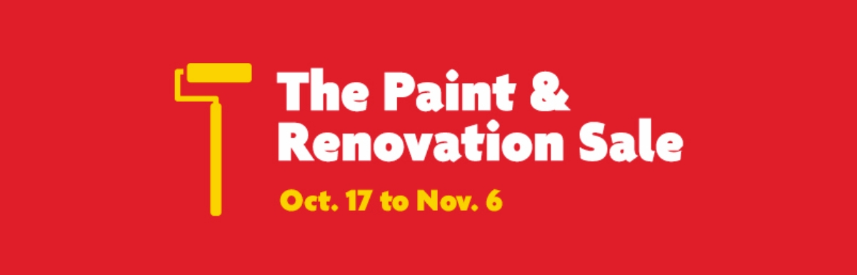 The Paint & Renovation Sale is on until November 6.